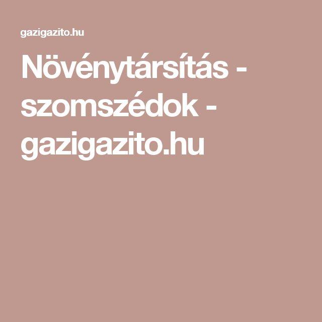 Növénytársítás - szomszédok - gazigazito.hu