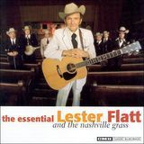 Essential Lester Flatt and the Nashville Grass [CD]