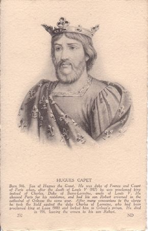 """Hugh Capet (b.941 - d.996) King of France, also known as """"Hugh the Great"""" and """"Hugh Magnus."""" The founder of the Capetian dynasty."""