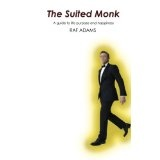 The Suited Monk: A Guide to Life Purpose and Happiness (Paperback)By Raf Adams