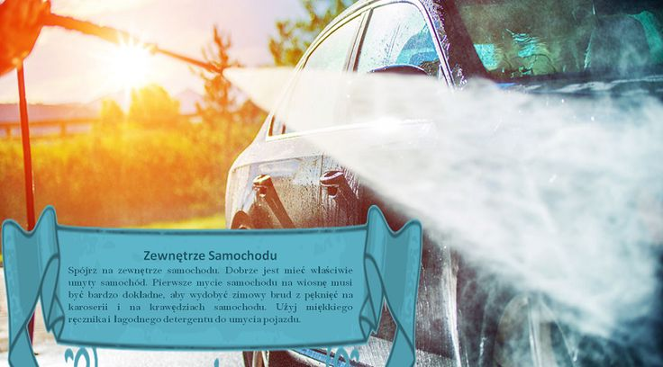 Na Zewnątrz  Mycie swego samochodu jest ważne, a po zimie jeszcze ważniejsze. Sól drogowa, brud i sadza mogą się gromadzić na twoim samochodzie po zimie. Jeśli się o to nie zadba, mogą wystąpić uszkodzenia lakieru i rdza. Nie pozwól by spadła przez to wartość twego samochodu i po prostu go myj. #oponyletnia