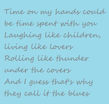 I Guess That's Why They Call It The Blues - Elton John. our song <3