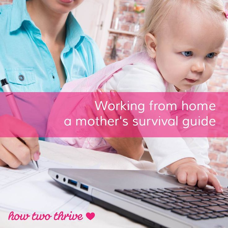 how two thrive - working from home - a mother's survival guide