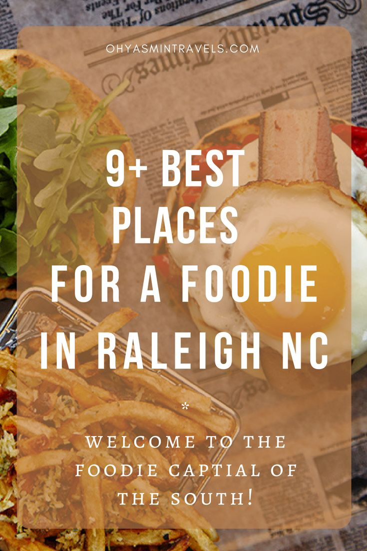 9 Best Places For A Foodie In Raleigh, North Carolina, Usa