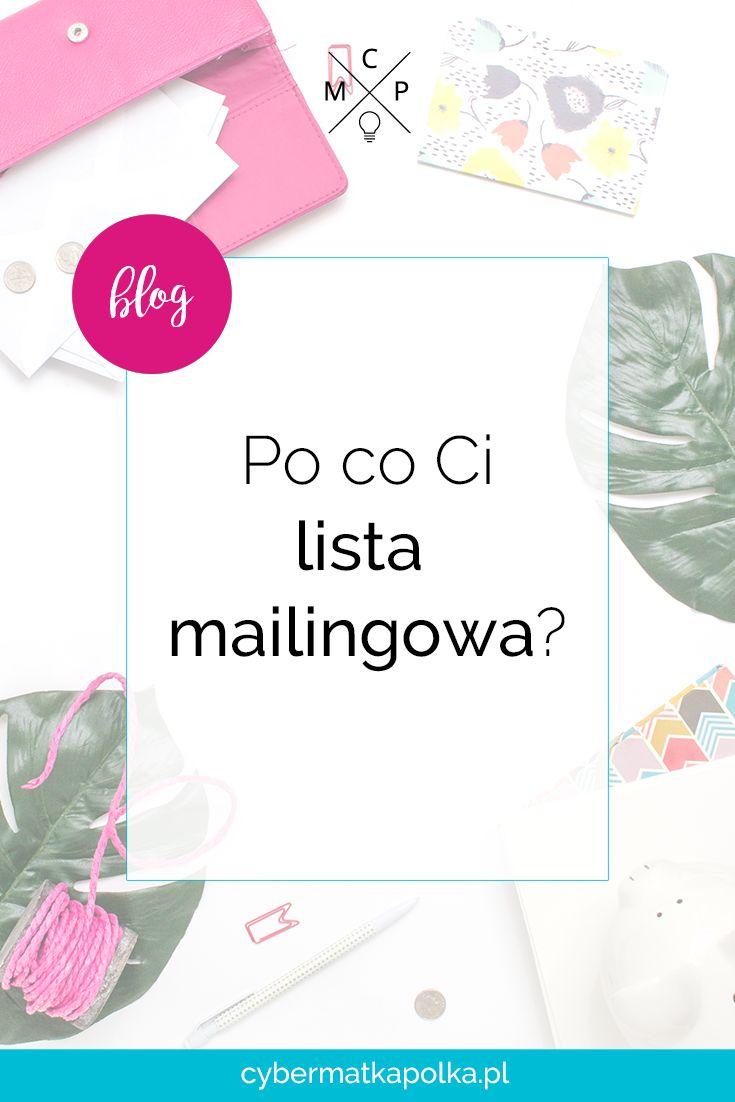 Po co Ci lista mailingowa - Magdalena Górecka - Cyber Matka Polka