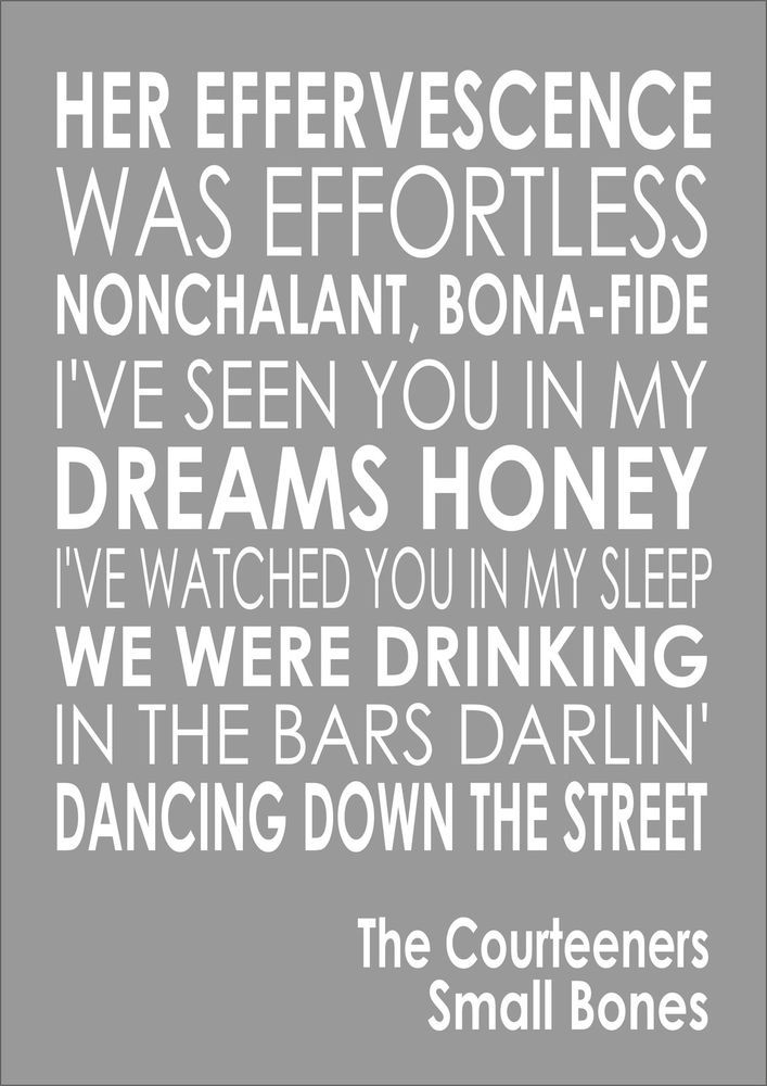 SMALL BONES - COURTEENERS - Word Typography Words Song Lyric Lyrics Music Wall