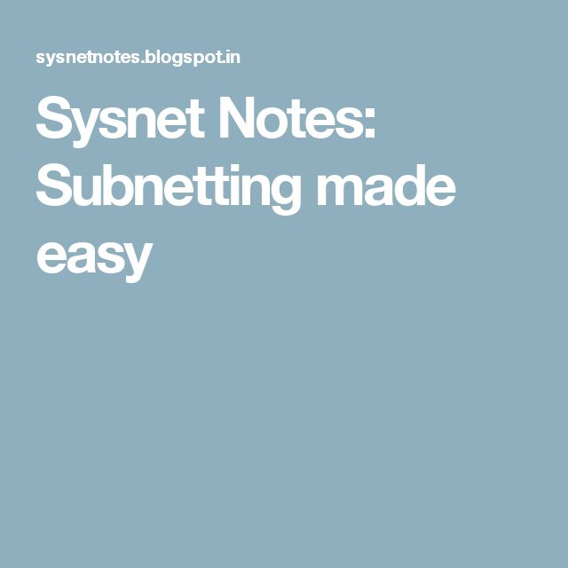 Sysnet Notes: Subnetting made easy