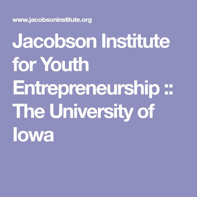 Jacobson Institute for Youth Entrepreneurship :: The University of Iowa