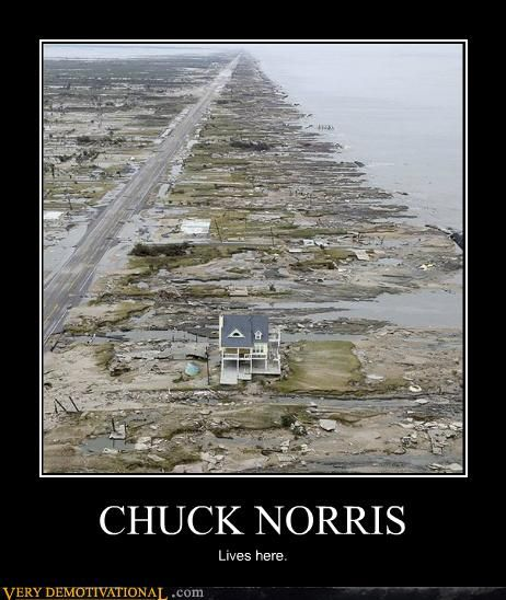 Chuck Norris hits Crystal Beach, TX (actually this pic was taken after Hurricane Ike) Lmfao!
