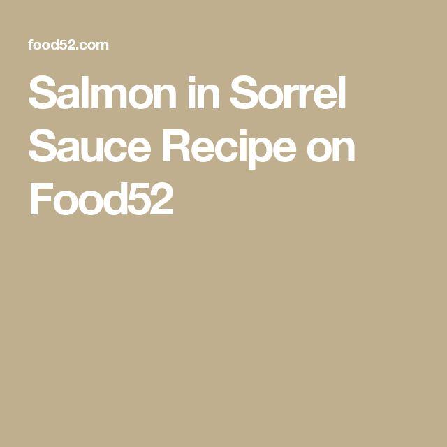 Salmon in Sorrel Sauce Recipe on Food52