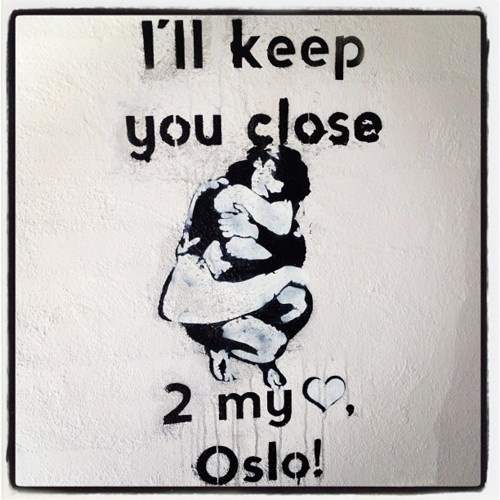 Ill keep you close to my heart, Oslo