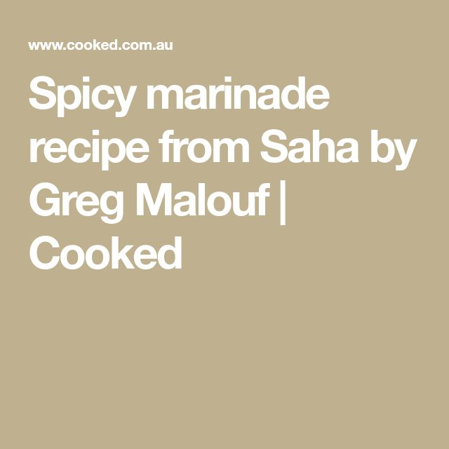 Spicy marinade recipe from Saha by Greg Malouf | Cooked