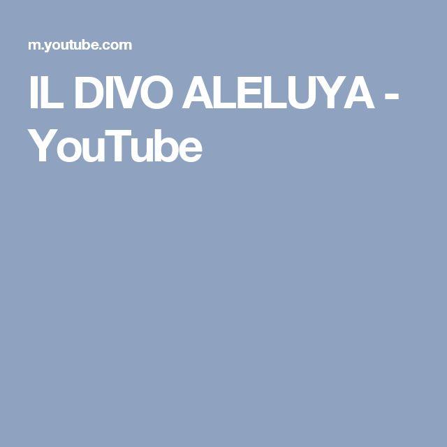 IL DIVO ALELUYA - YouTube
