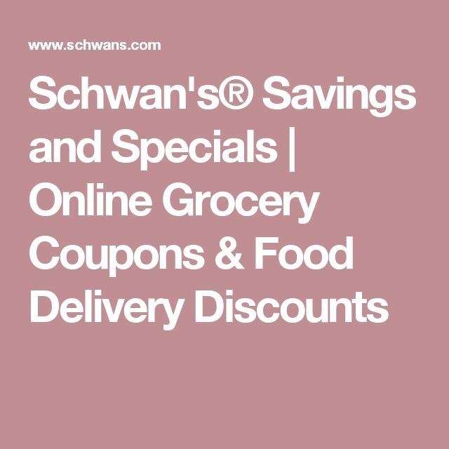 Schwan's® Savings and Specials | Online Grocery Coupons & Food Delivery Discounts