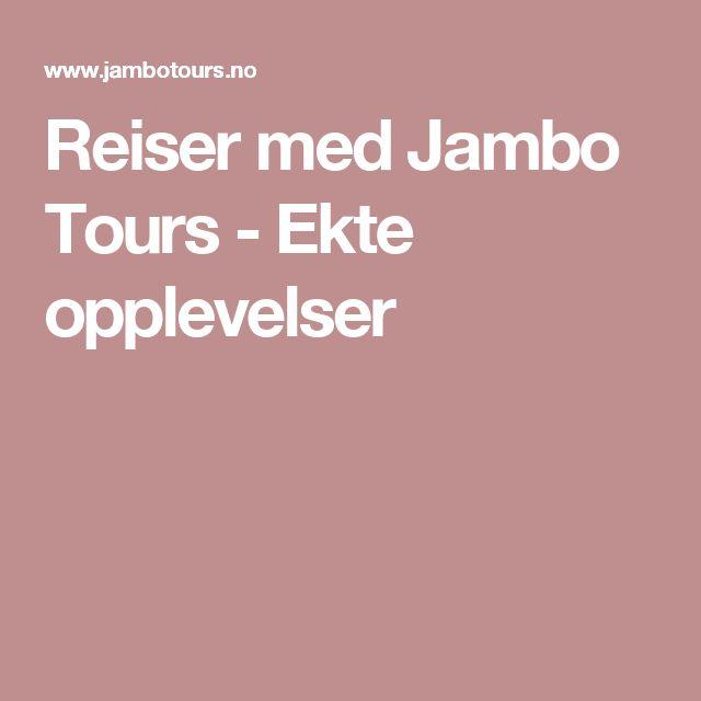 Reiser med Jambo Tours - Ekte opplevelser
