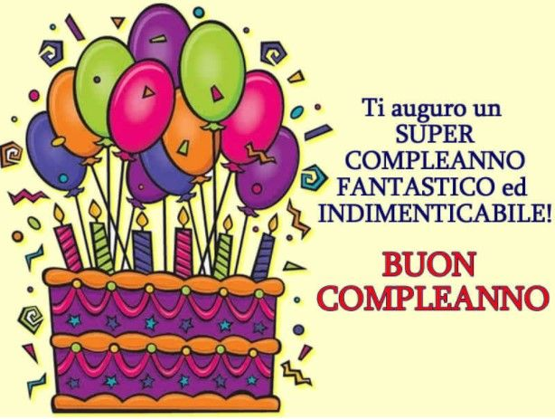 Auguri Di Buon Compleanno Le Frasi E Le Foto Migliori Buon Compleanno Auguri Di Buon Compleanno Immagini Di Buon Compleanno