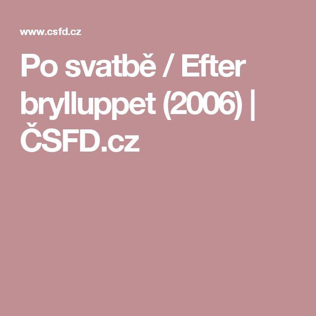 Po svatbě / Efter brylluppet (2006) | ČSFD.cz