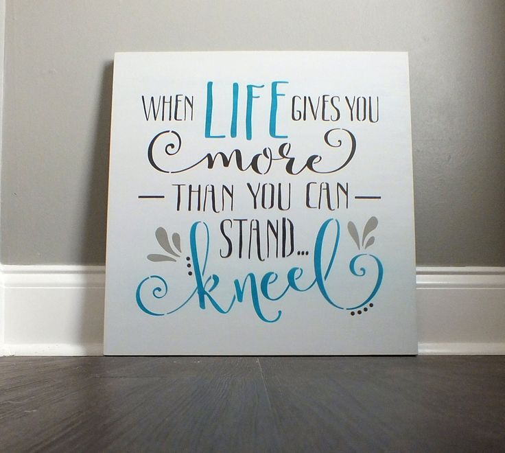"""When Life Gives You More Than You Can Stand, Kneel Hand Painted Wooden Scripture Sign XLarge 18"""" x 18"""" by HomebyVintage on Etsy"""
