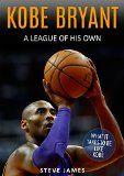 Free Kindle Book -   Kobe Bryant: A League Of His Own, Kobe Bryant