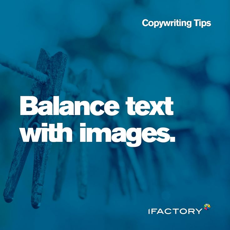 Copywriting Tips: Balance text with images. #ifactory #copy #copywriting #seo #tips #tricks #seocopywriting #advertising #bestpractice