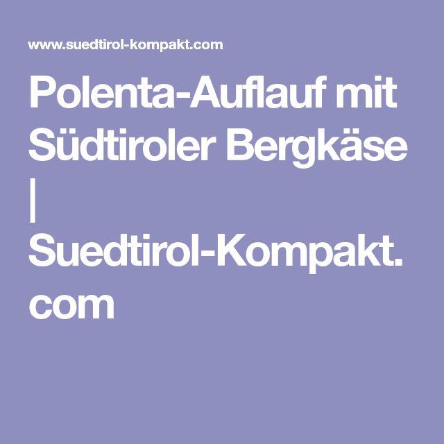 Polenta-Auflauf mit Südtiroler Bergkäse   Suedtirol-Kompakt.com