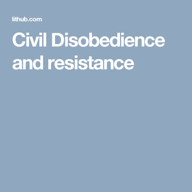 Civil Disobedience and resistance