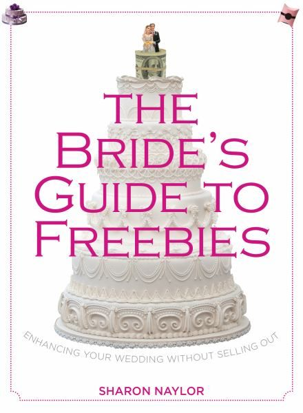 Top Wedding Pins of 2013: The Bride's Guide To Freebies by Sharon Naylor | Bridal Guide Magazine