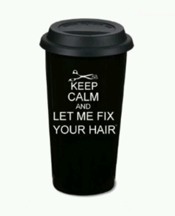 Haha! Yes, every station should have one! | Keep Calm and Let Me Fix Your Hair | coffee mug | hairstylist | hairdresser | hair humor