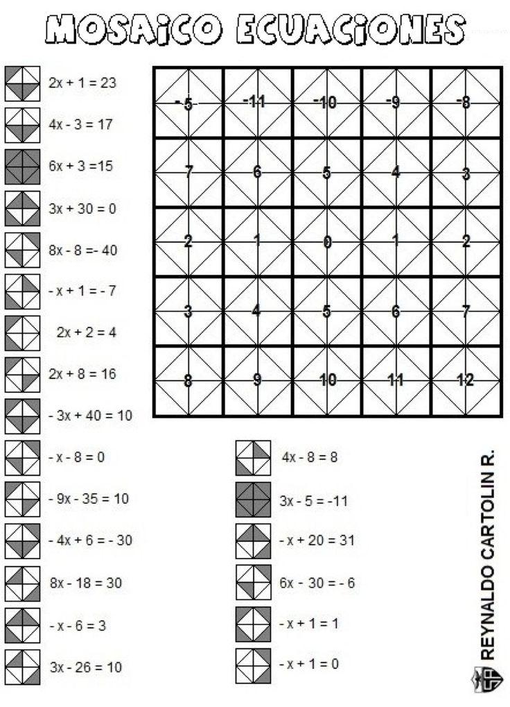 En la siguiente ficha trabajamos 21 ecuaciones de primer grado y con sus soluciones vamos coloreando en la trama preparada, las casillas que corresponden sus soluciones con el ejercicio, teniendo cuidado de pintarlas exactamente igual que en el modelo, al objeto de que quede el mosaico correctamente montado. Autor: Reynaldo …