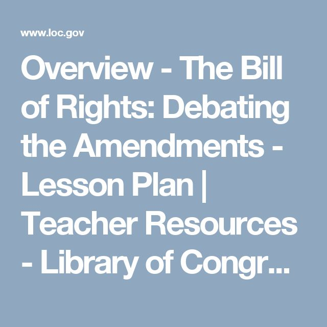 Overview - The Bill of Rights: Debating the Amendments - Lesson Plan   Teacher Resources - Library of Congress