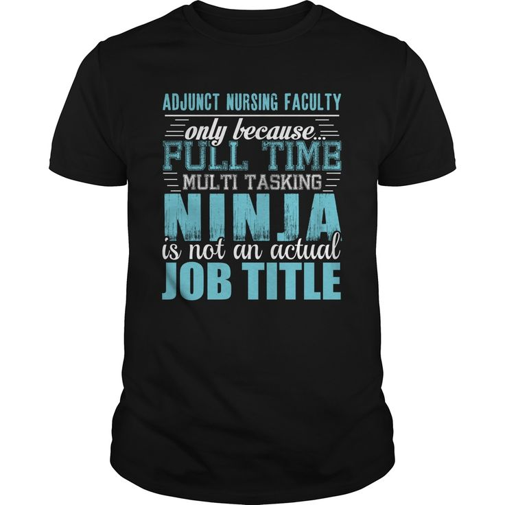 ADJUNCT NURSING FACULTY ᐃ Ninja T-shirtADJUNCT NURSING FACULTYADJUNCT NURSING FACULTY