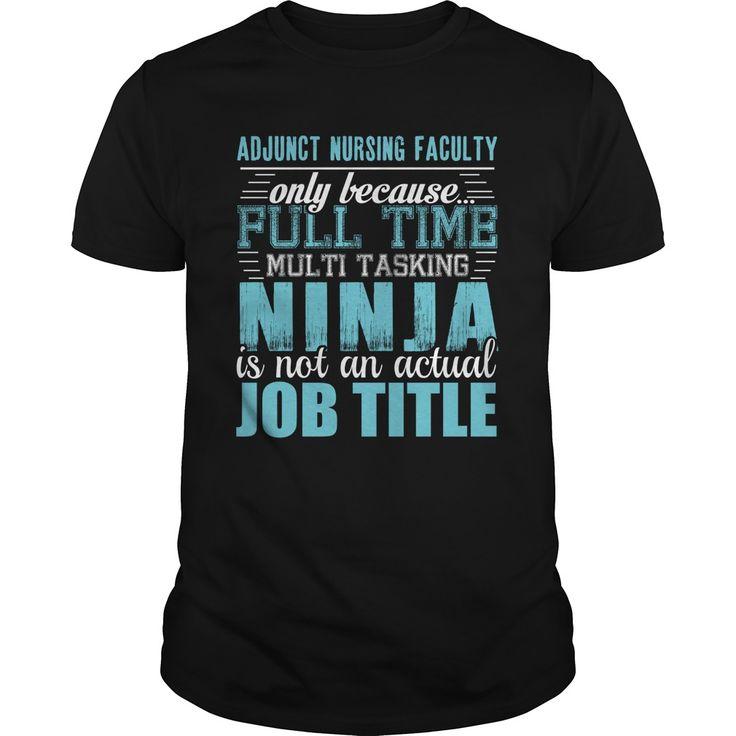 ADJUNCT NURSING FACULTY ᐃ Ninja T-shirtADJUNCT NURSING FACULTYADJUNCT NURSING FACULTY