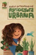 CURSO INTENSIVO DE AGRICULTURA URBANA ecoagricultor.com