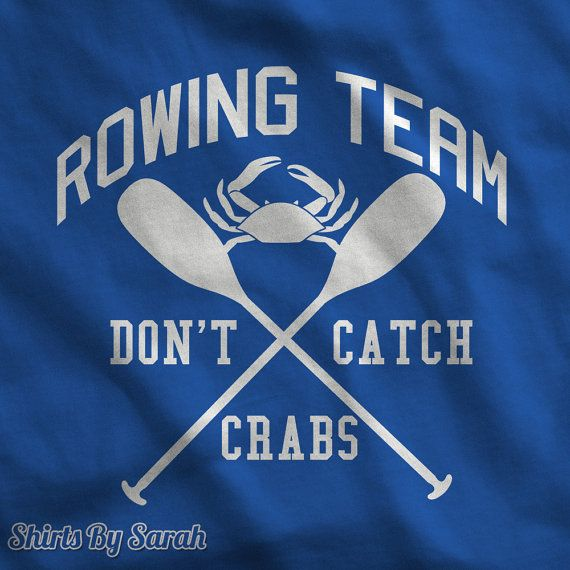 Funny Rowing Shirt Crew TShirt Rowing Team Don't by ShirtsBySarah