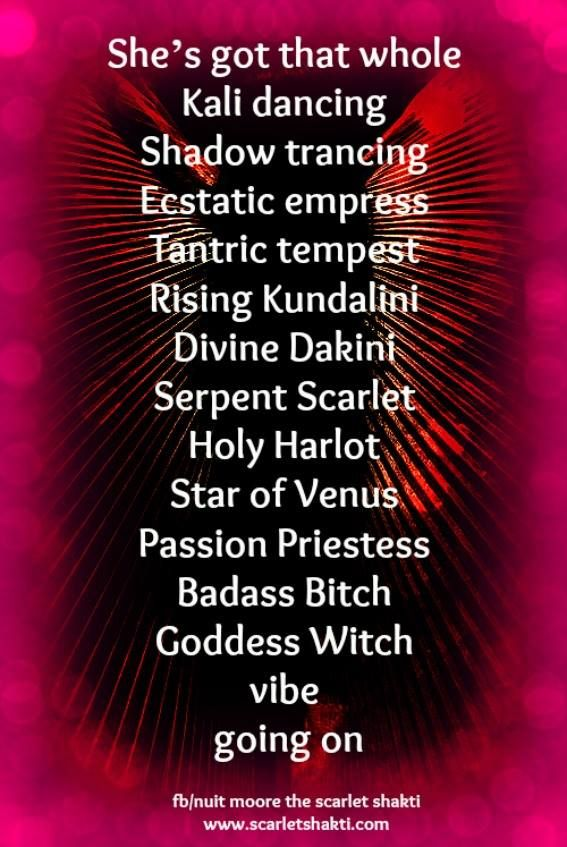 She's got that whole Kali dancing Shadow trancing Ecstatic empress Tantric tempest Rising Kundalini Divine Dakini Serpent Scarlet Holy Harlot Star of Venus Passion Priestess Badass Bitch Goddess Witch vibe going on....  ☽ all my sistars and me!  -Nuit Moore, The Scarlet Shakti photo by sam