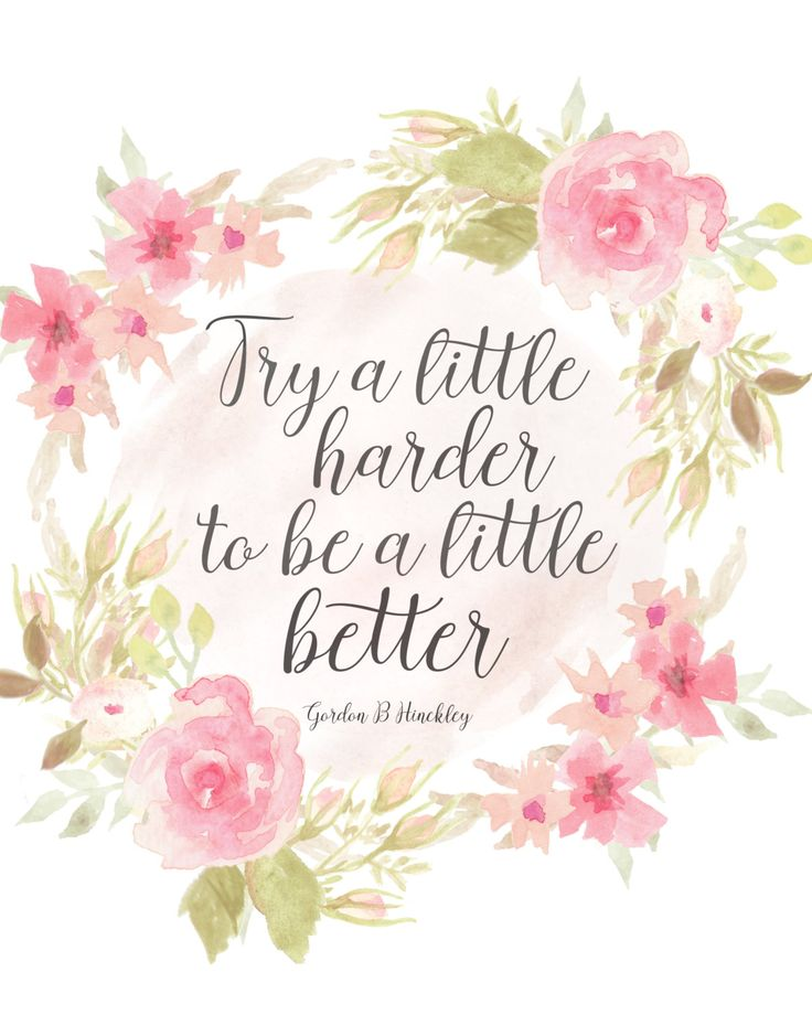 Try a little harder to be a little better- Gordon B Hinckley- Instant download by Mimileeprintables on Etsy