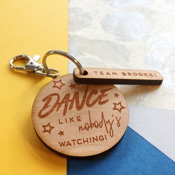 Dance Like Nobody S Watching Keyring Personalised Wooden Etsy Keyrings Personalised Gifts