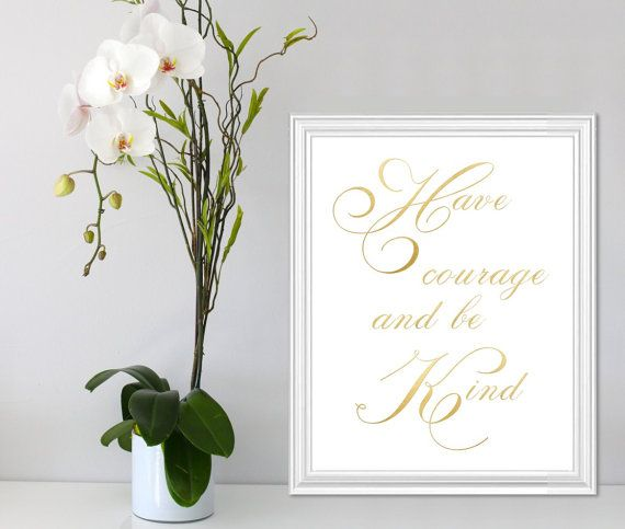 Have courage and be kind Gold Wall Art Quote Printable by Suselis