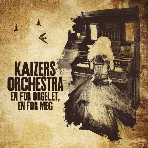 Kaizers Orchestra . En For Orgelet