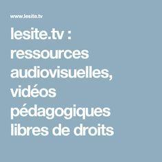 lesite.tv : ressources audiovisuelles, vidéos pédagogiques libres de droits