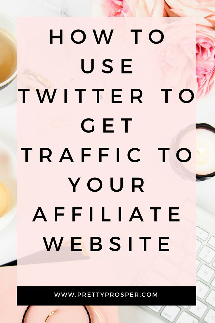 How to use twitter to get traffic to your affiliate website. www.prettyprosper.com starting a blog, blog tips, and then, things to, social media blogs, investment portfolio, blog planning, online marketing, blogger blogs