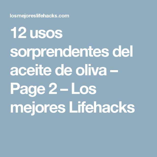12 usos sorprendentes del aceite de oliva – Page 2 – Los mejores Lifehacks