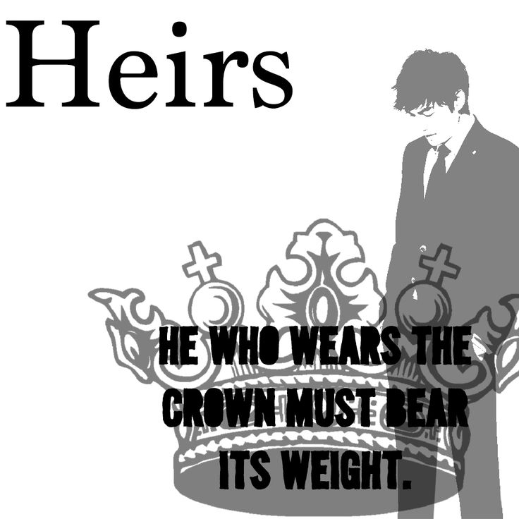 """""""He who bears the crown must bear its weight."""" Can't believe that heirs is already done........:'("""