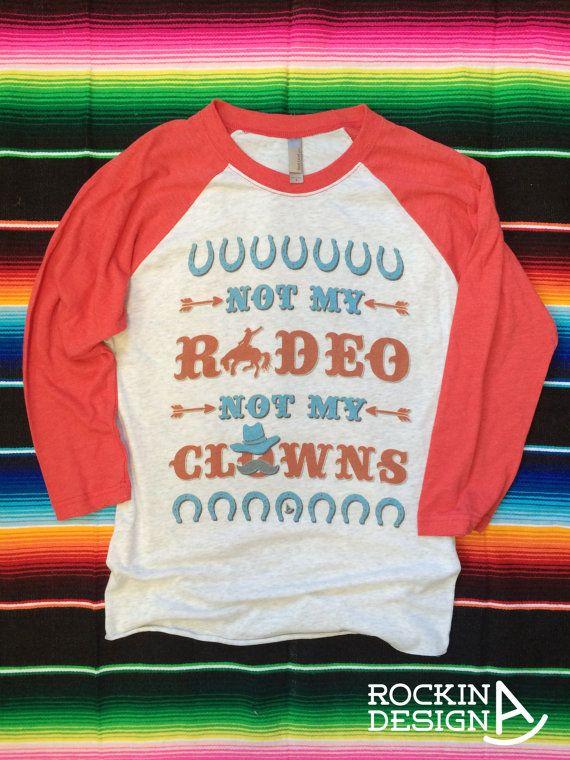 Not My Rodeo Not My Clowns / Cowboy / Bucking by RockinAdesign handmade, graphic tee, western, Rockin A Design, raglan, cowgirl, baseball tee, rodeo, cowboy, bronc, rodeo clown, pro rodeo, country, barrel racing, bucking horse