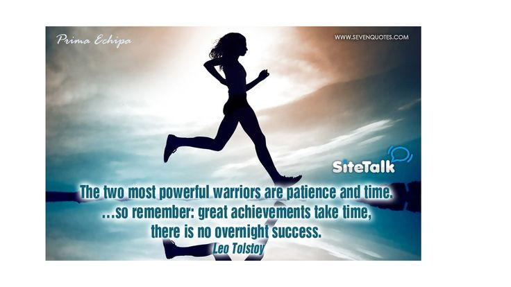 Patience and time, keys to great achievements