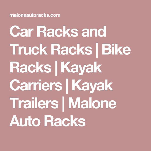 Car Racks and Truck Racks | Bike Racks | Kayak Carriers | Kayak Trailers | Malone Auto Racks