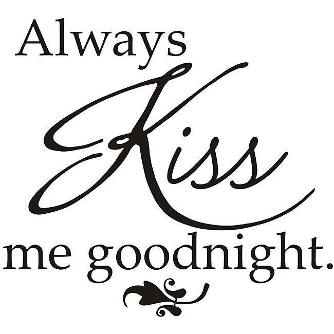 Vinyl Attraction 'Always Kiss Me Goodnight' Vinyl Wall Decal