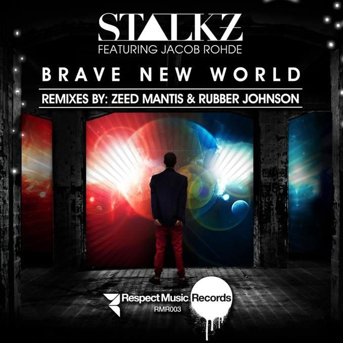RMR003 Stalkz Featuring Jacob Rohde - Brave New World with remixes from Zeed Mantis and Rubber Johnson