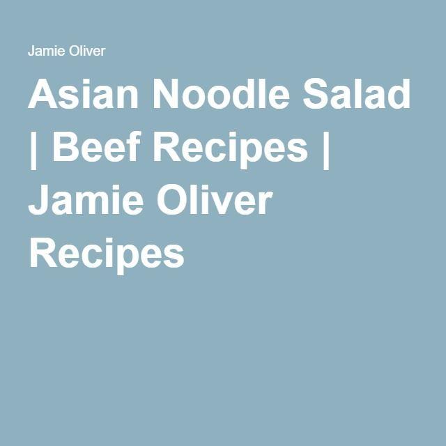 Asian Noodle Salad   Beef Recipes   Jamie Oliver Recipes