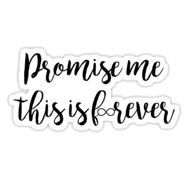 """""""Promise me this is forever""""  Sticker – Redbubble"""